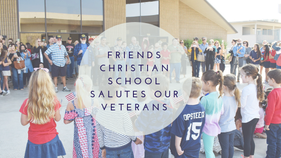 Friends Christian School Salutes Our Veterans
